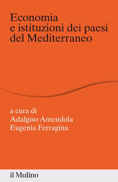 Cover Economia e istituzioni dei paesi del Mediterraneo