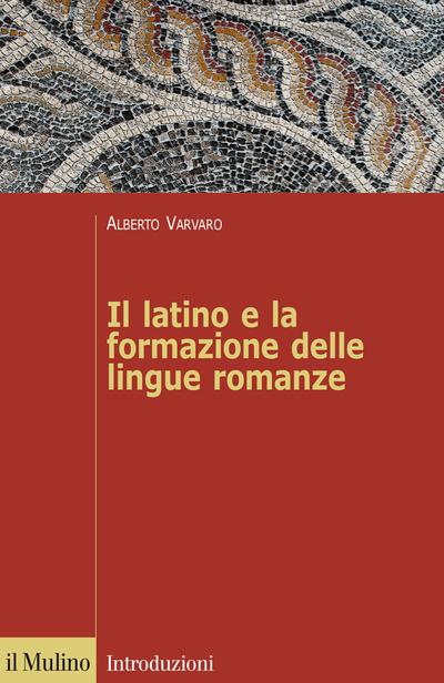 Cover Il latino e la formazione delle lingue romanze