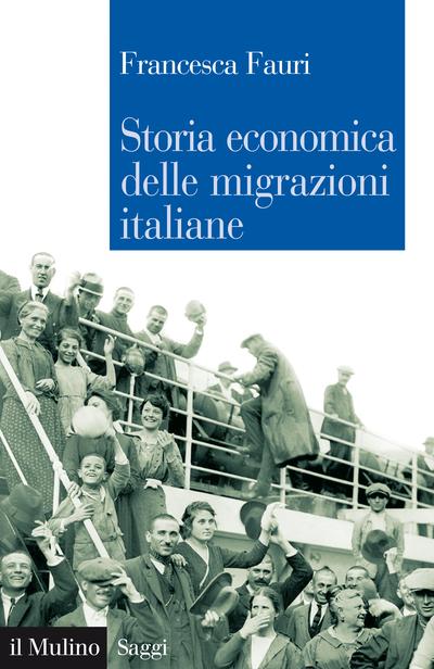 Cover Storia economica delle migrazioni italiane