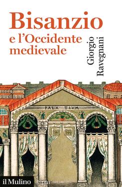 copertina Bisanzio e l'Occidente medievale