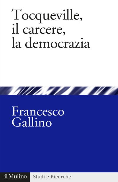 Cover Tocqueville, il carcere, la democrazia